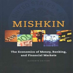 ECONOMICS OF MONEY BANKING AND FINANCIAL MARKETS, THE / 11 ED.