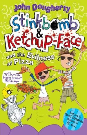 STINKBOMB AND KETCHUP FACE AND THE EVILNESS OF PIZZA