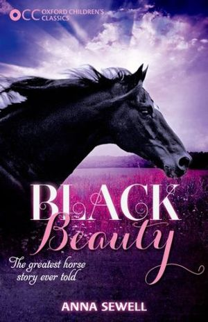 BLACK BEAUTY, THE. OXFORD CHILDRENS CLASSICS