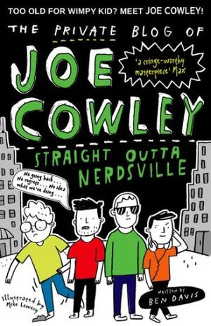 PRIVATE BLOG OF JOE COWLEY STRAIGHT OUTTA NERDVILLE, THE