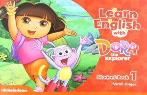 LEARN ENGLISH WITH DORA THE EXPLORER 1 (STUDENT BOOK)