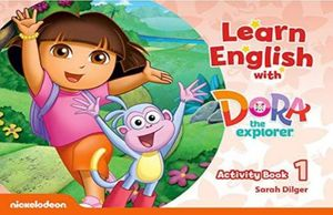 LEARN ENGLISH WITH DORA THE EXPLORER 1 (ACTIVITY BOOK)