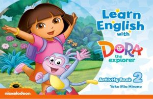 LEARN ENGLISH WITH DORA THE EXPLORER 2 (ACTIVITY BOOK)