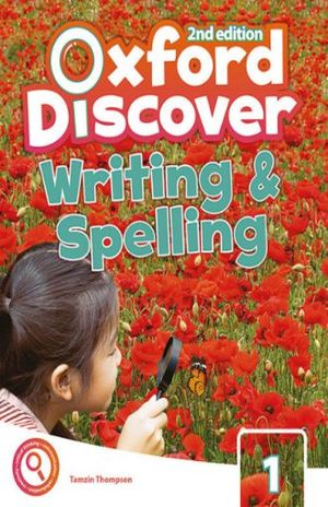 OXFORD DISCOVER 1. WRITING & SPELLING BOOK / 2 ED.