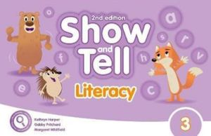 SHOW AND TELL 3 (LITERACY BOOK) / 2 ED.
