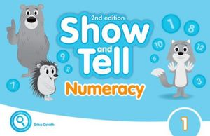 SHOW AND TELL 1 (NUMERACY BOOK) / 2 ED.