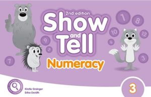 SHOW AND TELL 3 (NUMERACY BOOK) / 2 ED.