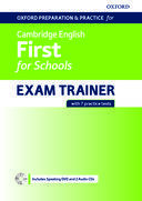 Oxford preparation and practice for Cambridge English first for Schools. Examen trainer
