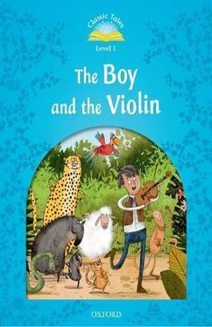 THE BOY AND THE VIOLIN. CLASSIC TALES LEVEL 1 / 2 ED.