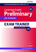 Oxford preparation and practice for Cambridge English Preliminary for Schools. Exam Trainer with key (Includes speaking DVD and 2 audio CDs