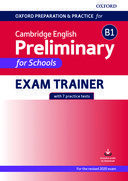 Oxford preparation and practice for Cambrigde English Preliminary for Schools B1. Exam trainer