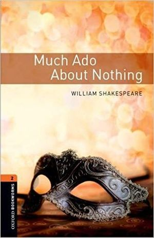 MUCH ADO ABOUT NOTHING. OXFORD BOOKWORMS LEVEL 2 / 3 ED.