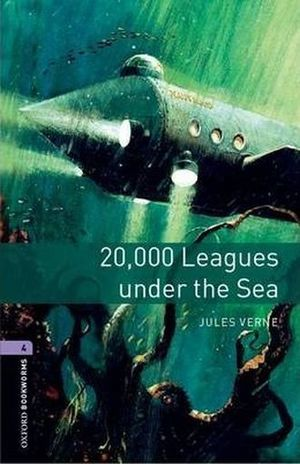 20000 LEAGUES UNDER THE SEA. OXFORD BOOKWORMS LEVEL 4 / 3 ED.