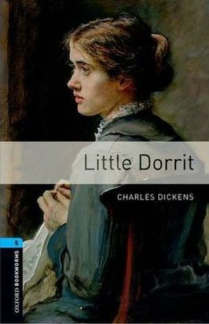 LITTLE DORRIT. OXFORD BOOKWORMS LEVEL 5 / 3 ED.