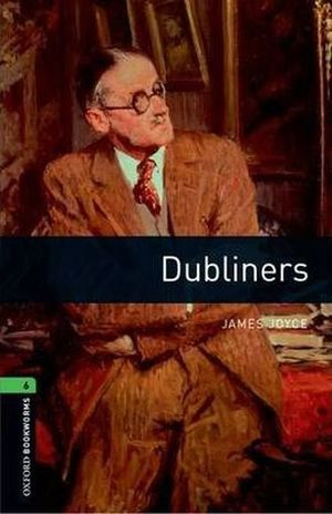 DUBLINERS. OXFORD BOOKWORMS LEVEL 6 / 3 ED.