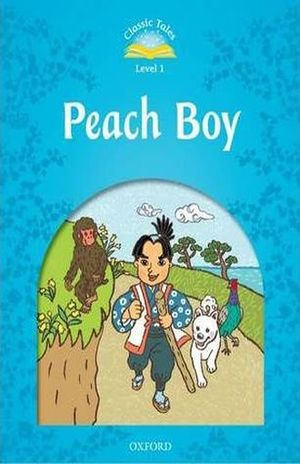 PEACH BOY. CLASSIC TALES LEVEL 1 / 2 ED.