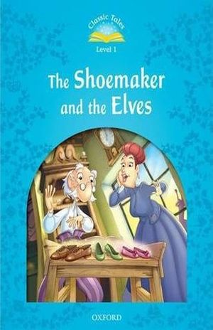 THE SHOEMAKER AND THE ELVES. CLASSIC TALES LEVEL 1 / 2 ED.