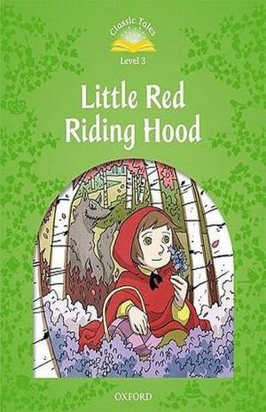LITTLE RED RIDING HOOD. CLASSIC TALES LEVEL 3 / 2 ED.