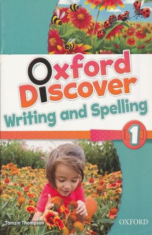 OXFORD DISCOVER WRITING AND SPELLING 1