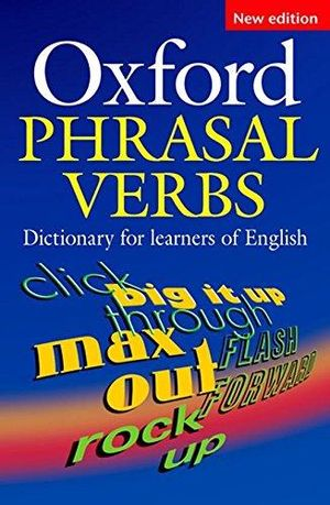 OXFORD PHRASAL VERBS DICTIONARY FOR LEARNERS OF ENGLISH / 2 ED.