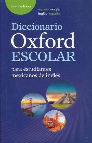 DICCIONARIO OXFORD ESCOLAR PARA ESTUDIANTES MEXICANOS DE INGLES/ ESPAÑOL-INGLES INGLES-ESPAÑOL / 3 ED.