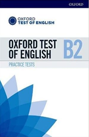 OXFORD TEST OF ENGLISH B2. PREPARATION FOR THE OXFORD TEST OF ENGLISH AT B2 LEVEL