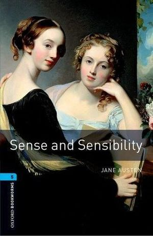 SENSE AND SENSIBILITY. OXFORD BOOKWORMS LEVEL 5 / 3 ED.