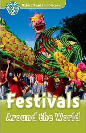 FESTIVALS AROUND THE WORLD. DISCOVER 3. OXFORD READ AND DISCOVER