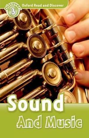 SOUND AND MUSIC. DISCOVER 3. OXFORD READ AND DISCOVER