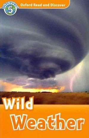 WILD WEATHER. DISCOVER 5. OXFORD READ AND DISCOVER