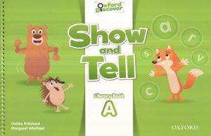 SHOW AND TELL A. LITERACY BOOK. OXFORD DISCOVER