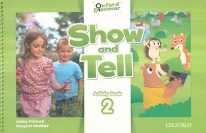 SHOW AND TELL 2. ACTIVITY BOOK. OXFORD DISCOVER