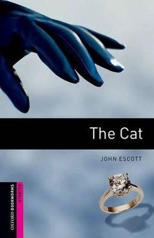 THE CAT. OXFORD BOOKWORMS STARTER / 3 ED.