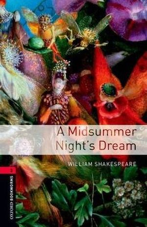 A MIDSUMMER NIGHTS DREAM. OXFORD BOOKWORMS LEVEL 3 / 3 ED.