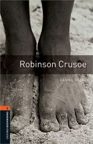 ROBINSON CRUSOE. OXFORD BOOKWORMS LEVEL 2 / 3 ED.