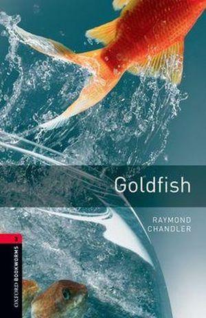 GOLDFISH. OXFORD BOOKWORMS LEVEL 3 / 3 ED.