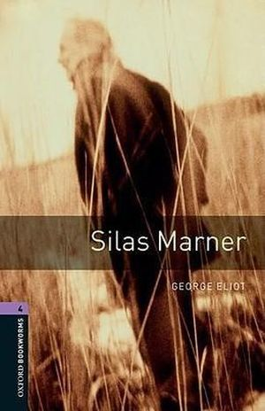 SILAS MARNER. OXFORD BOOKWORMS LEVEL 4 / 3 ED.