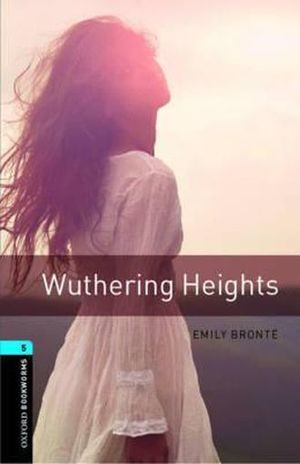 WUTHERING HEIGHTS. OXFORD BOOKWORMS LEVEL 5 / 3 ED.