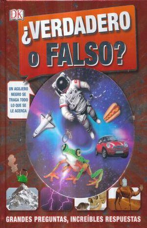 VERDADERO O FALSO. GRANDES PREGUNTAS INCREIBLES RESPUESTAS / PD.