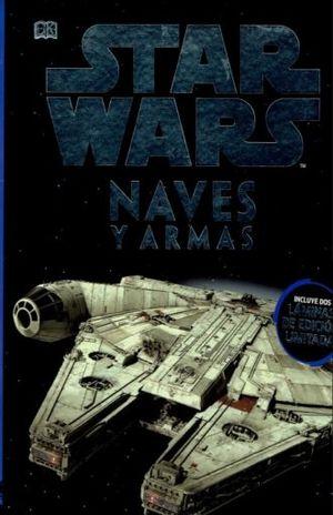 STAR WARS NAVES Y ARMAS. ENCICLOPEDIA DE LA GALAXIA / PD. (INCLUYE DOS LAMINAS DE EDICION LIMITADA)