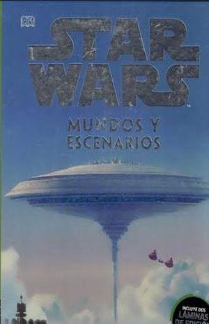 STAR WARS MUNDO Y ESCENARIOS. ENCICLOPEDIA DE LA GALAXIA / PD. (INCLUYE DOS LAMINAS DE EDICION LIMITADA)