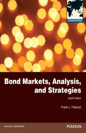 BOND MARKETS ANALYSIS AND STRATEGIES / 8 ED. GLOBAL EDITION