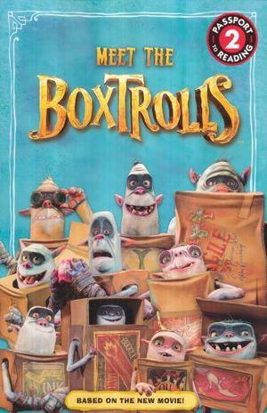 MEET THE BOXTROLLS / PASSPORT TO READING LEVEL 2