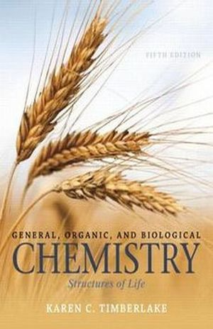 GENERAL ORGANIC AND BIOLOGICAL CHEMISTRY / 5 ED.