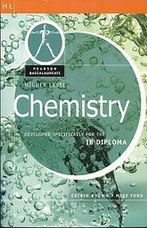 CHEMISTRY HIGHER LEVEL. DEVELOPED SPECIFICALLY FOR THE IB DIPLOMA