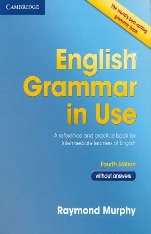 ENGLISH GRAMMAR IN USE WITHOUT ANSWERS / 4 ED.