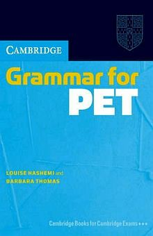 CAMBRIDGE GRAMMAR FOR PET. EDITION WITHOUT ANSWERS