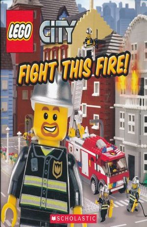 LEGO CITY. FIGHT THIS FIRE