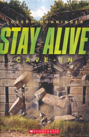 STAY ALIVE CAVE IN