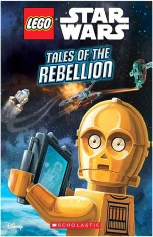 LEGO STAR WARS. TALES OF THE REBELLION
